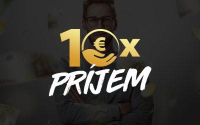 10x Príjem